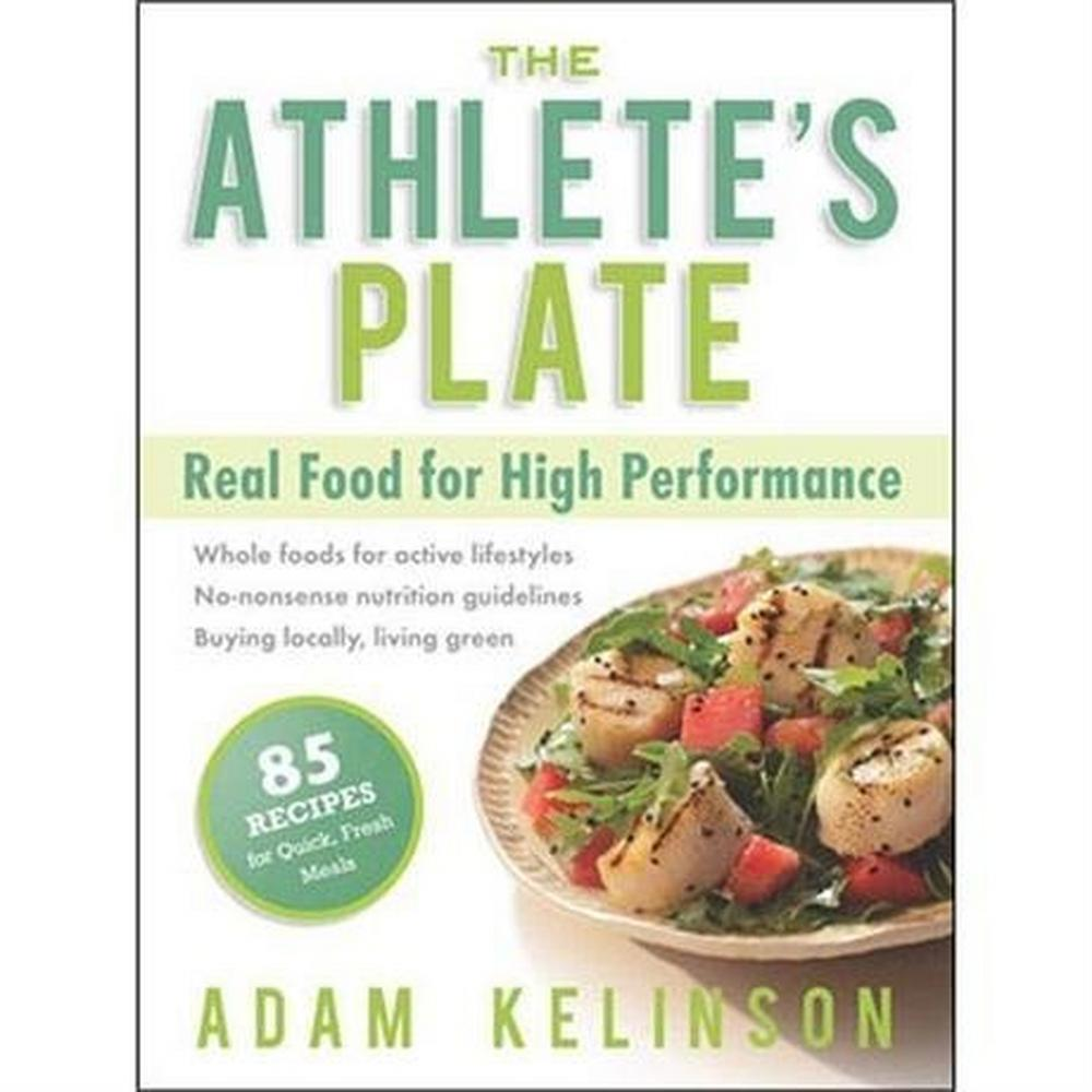 Velo Press Book: The Athlete's Plate : Adam Kelinson