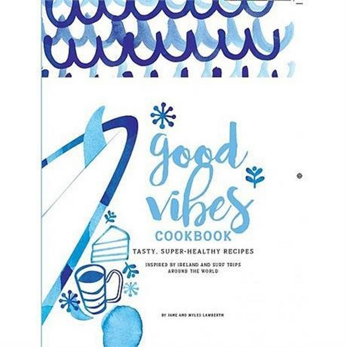 Miscellaneous Book: Good Vibes Cookbook