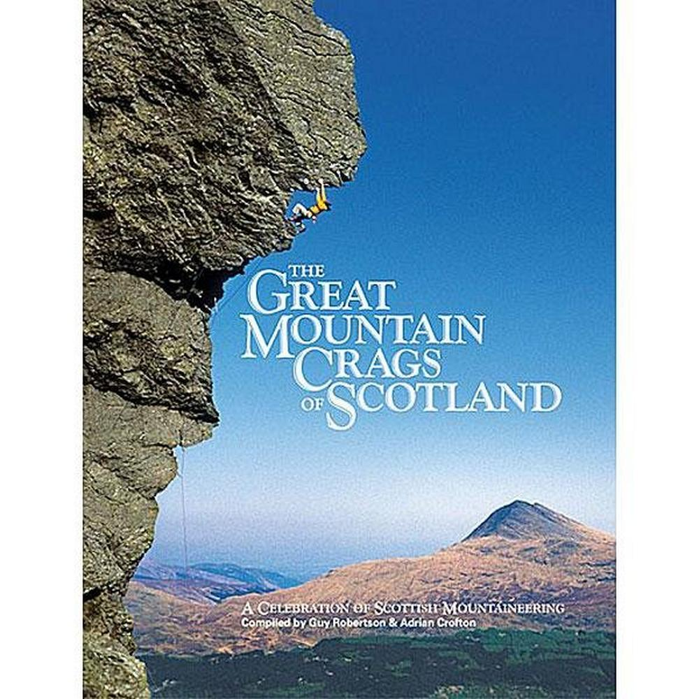 Cordee Book: The Great Mountain Crags of Scotland : A Celebration of Scottish Mountaineering