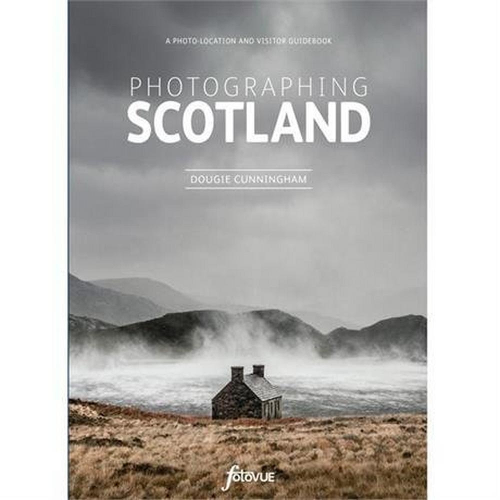 Cordee FotoVue Book: Photographing Scotland - Dougie Cunningham