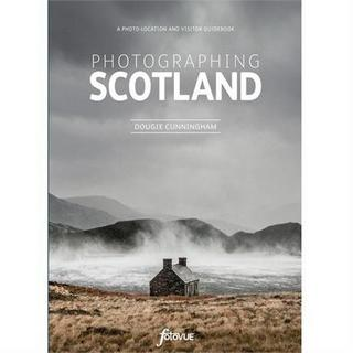 FotoVue Book: Photographing Scotland - Dougie Cunningham