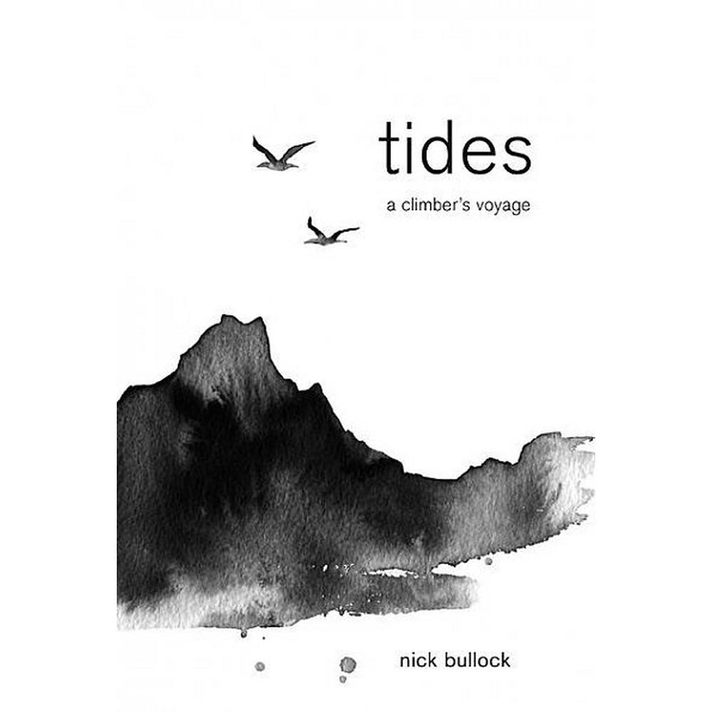Cordee Book: Tides, A Climber's Voyage - Nick Bullock (Signed copy)