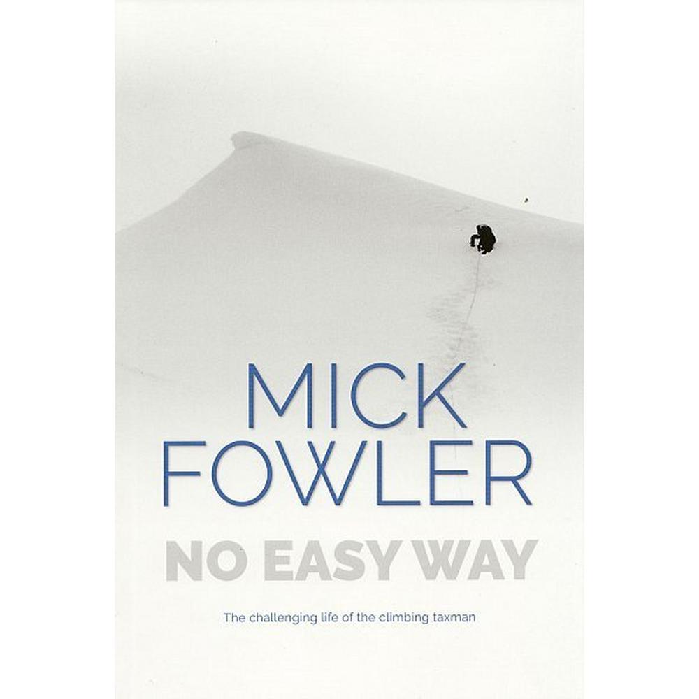 Cordee Book: No Easy Way - Mick Fowler - Signed copy