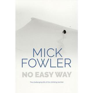 Book: No Easy Way - Mick Fowler - Signed copy