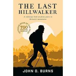 The Last Hillwalker by John D Burns