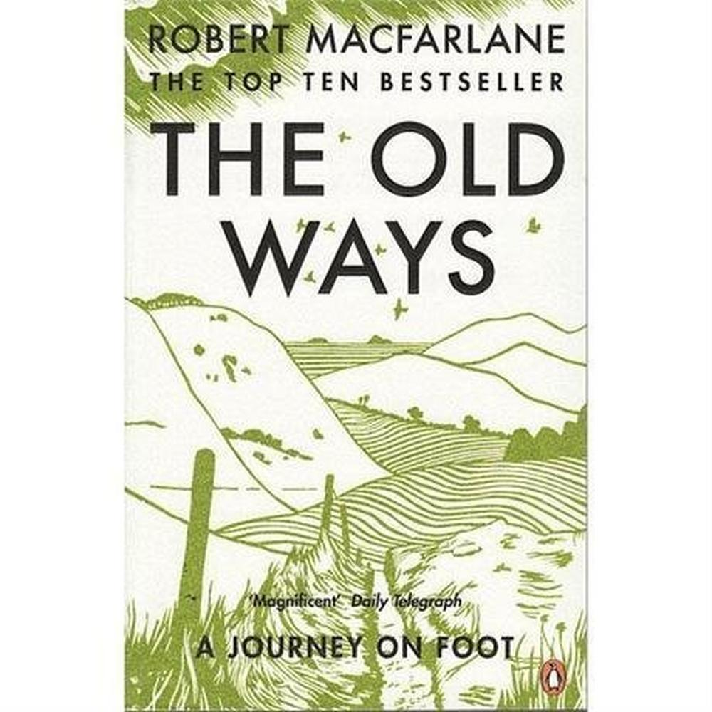 Penguin Books The Old Ways: A Journey on Foot (Penguin Books)
