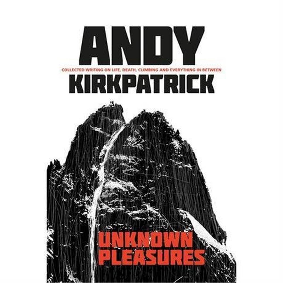 Vertebrate Publishing Book: Unknown Pleasures - Andy Kirkpatrick - Signed