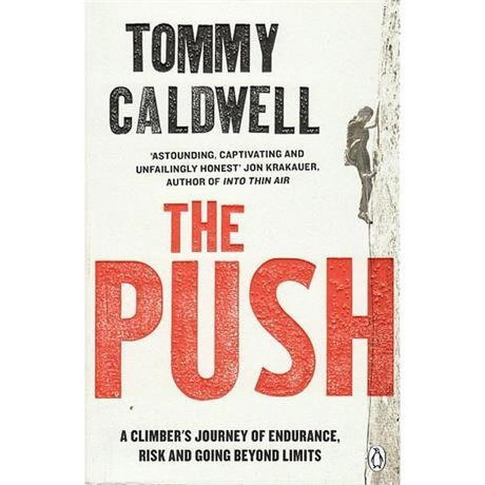 Penguin Books The Push by Tommy Caldwell