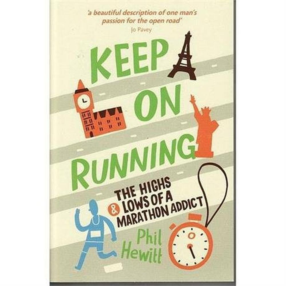 Miscellaneous Keep on Running: The Highs and Lows of a Marathon Addict