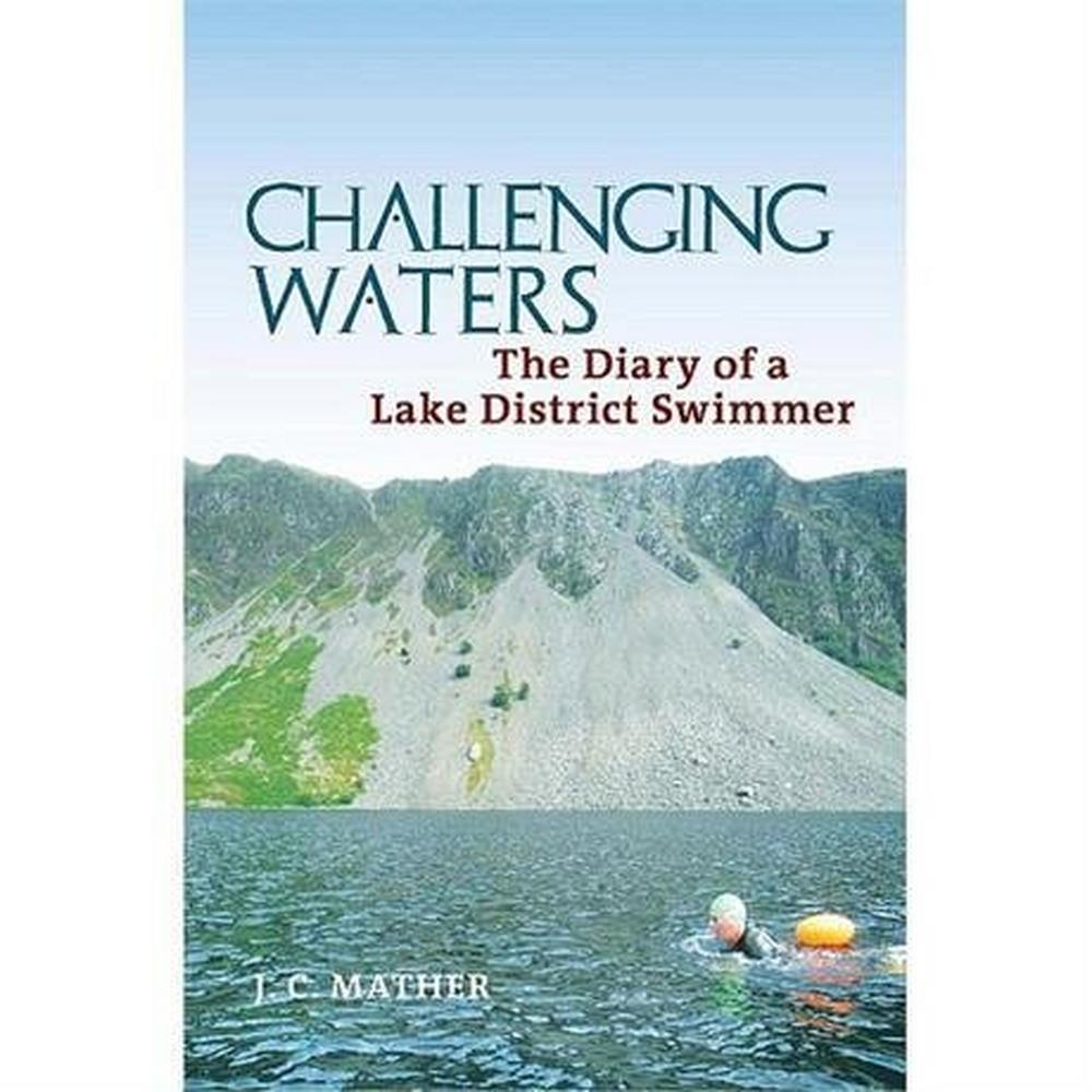 Miscellaneous Book: Challenging Waters, The Diary of a Lake District Swimmer