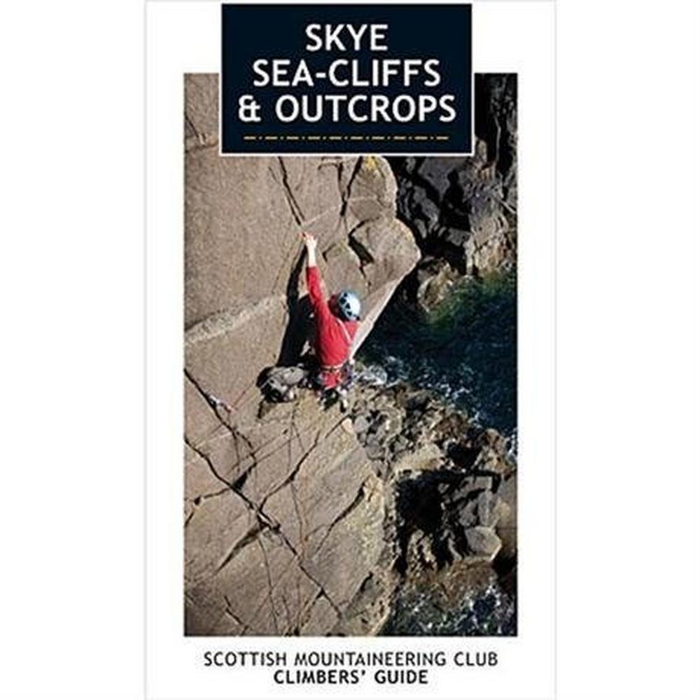 Cordee SMC Climbing Guide Book: Skye - Sea-Cliffs and Outcrops