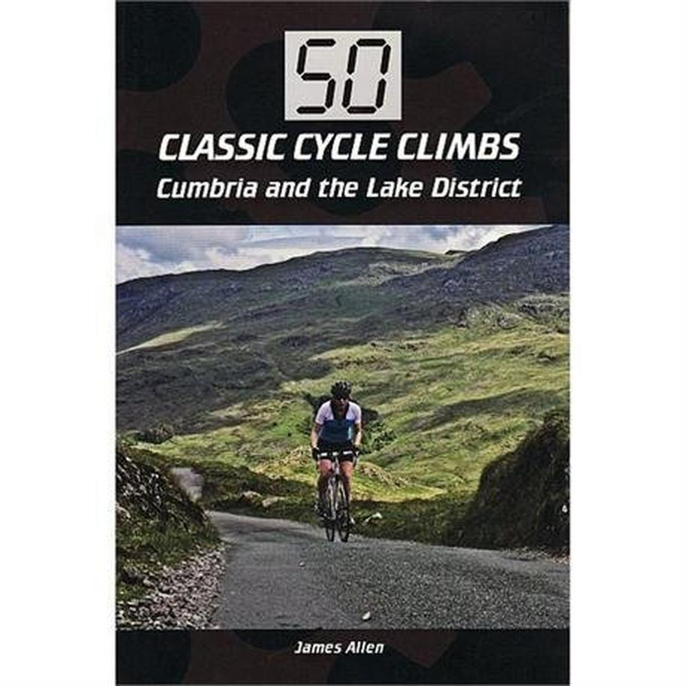 Miscellaneous Book: 50 Classic Cycle Climbs Cumbria & the Lake District