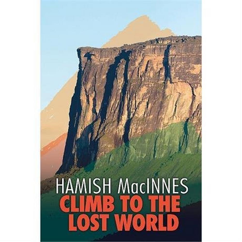 Vertebrate Publishing Book: Climb to the Lost World: Hamish MacInnes