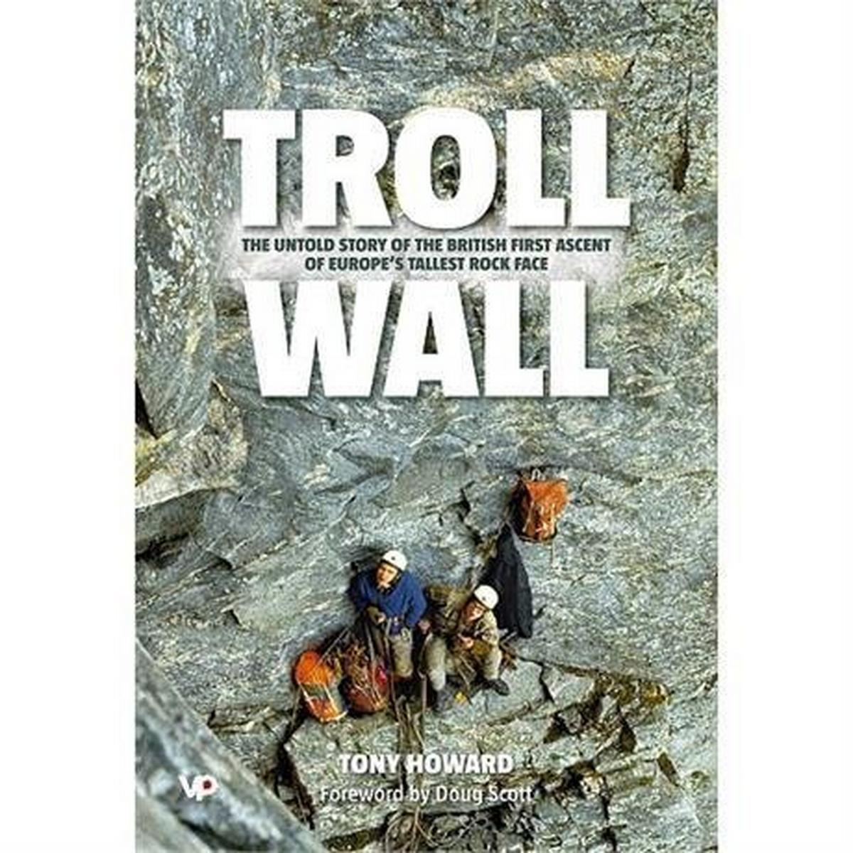 Vertebrate Publishing Book: Troll Wall - Tony Howard