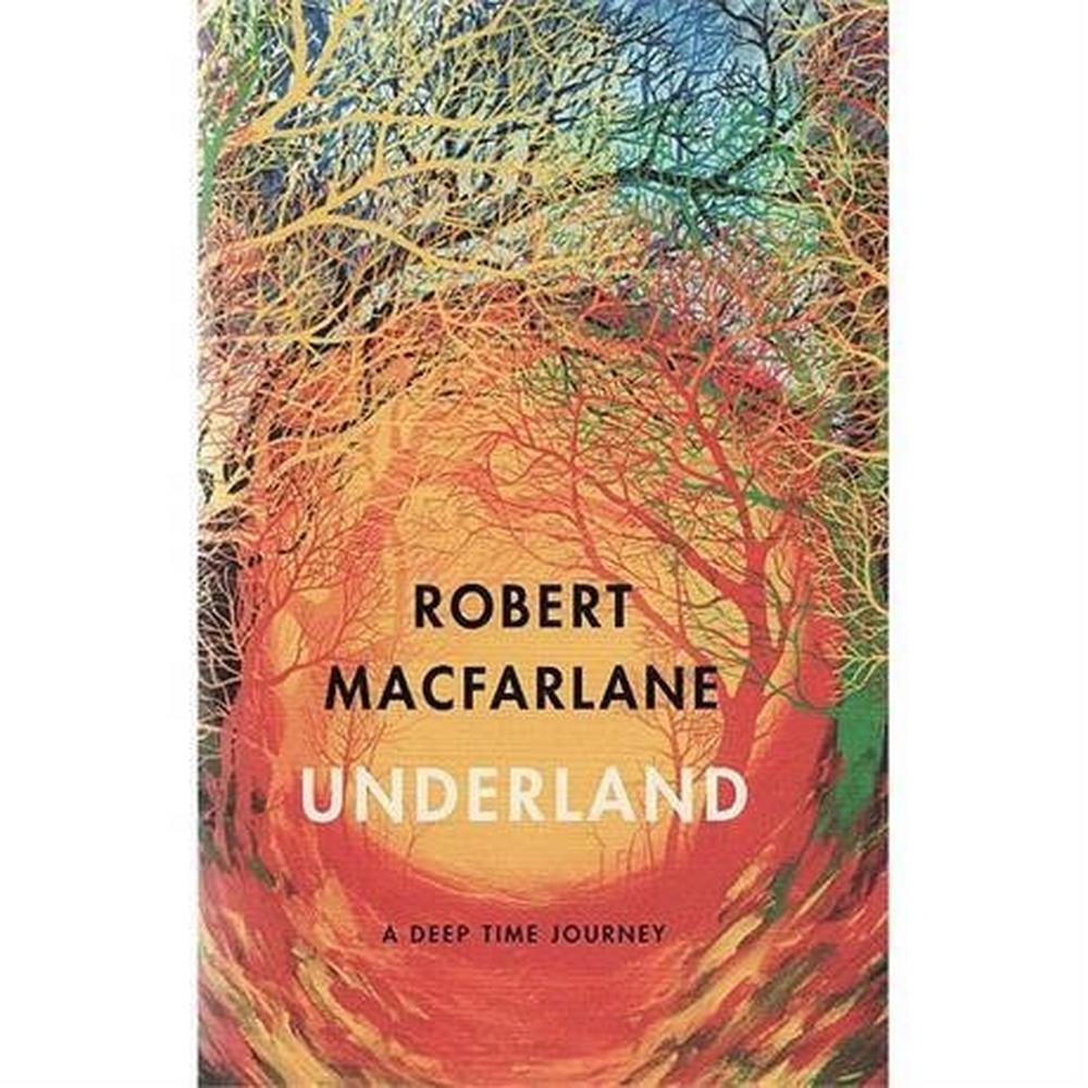 Penguin Books : Underland : Robert Macfarlane