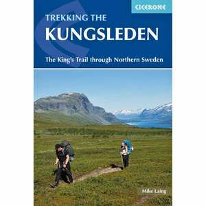 Guide Book: Trekking the Kungsleden - The Kings Trail Through Northern