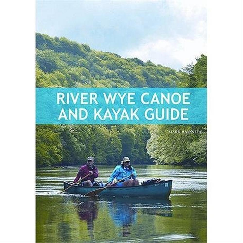 Pesda Press River Wye Canoe and Kayak Guidebook