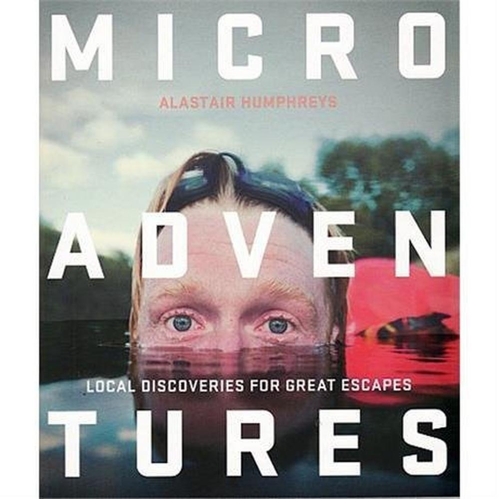 Miscellaneous Book: Microadventures - Alastair Humphreys