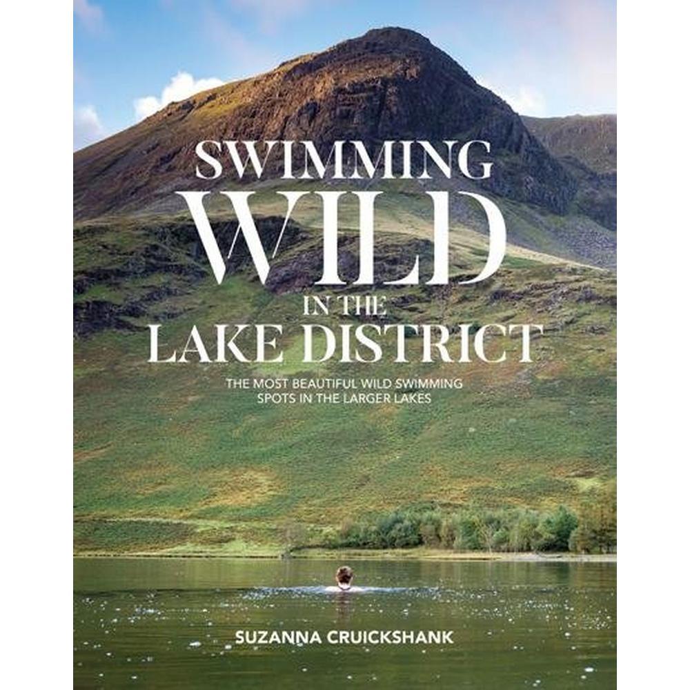 Vertebrate Publishing Swimming Wild In The Lake District - Suzanna Cruickshank