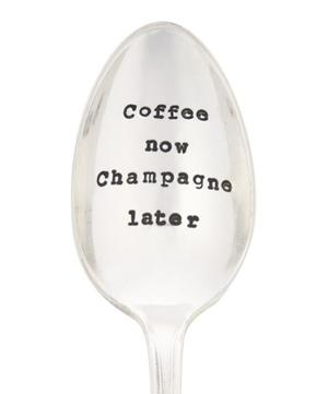 Coffee Now, Champagne Later Teaspoon