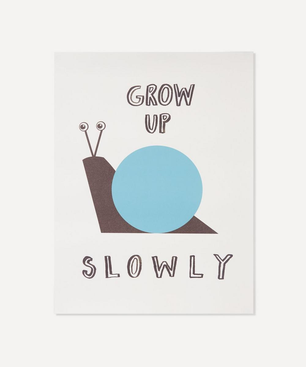 Grow Up Slowely Print