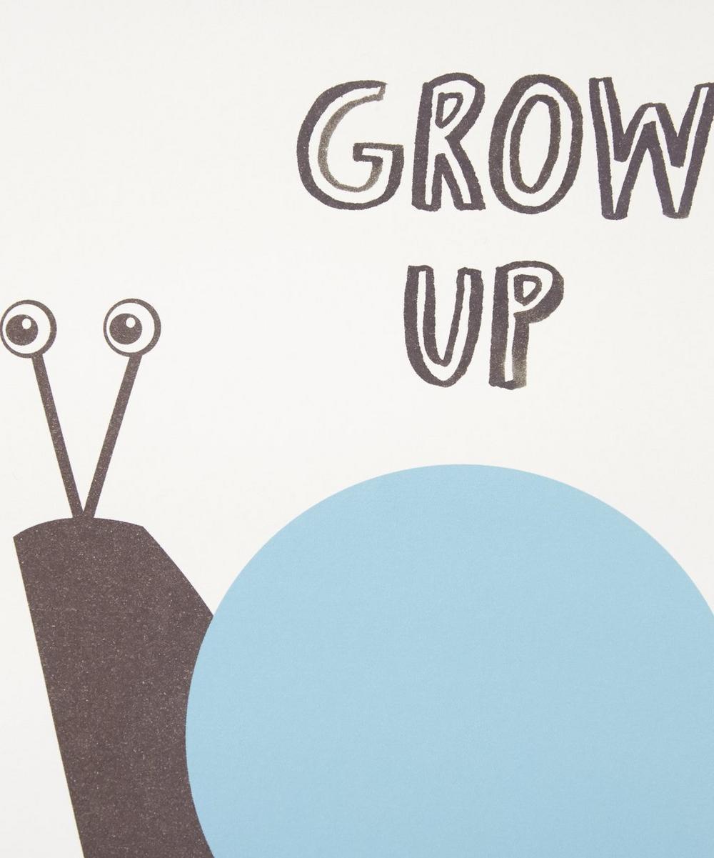 Grow Up Slowly Print
