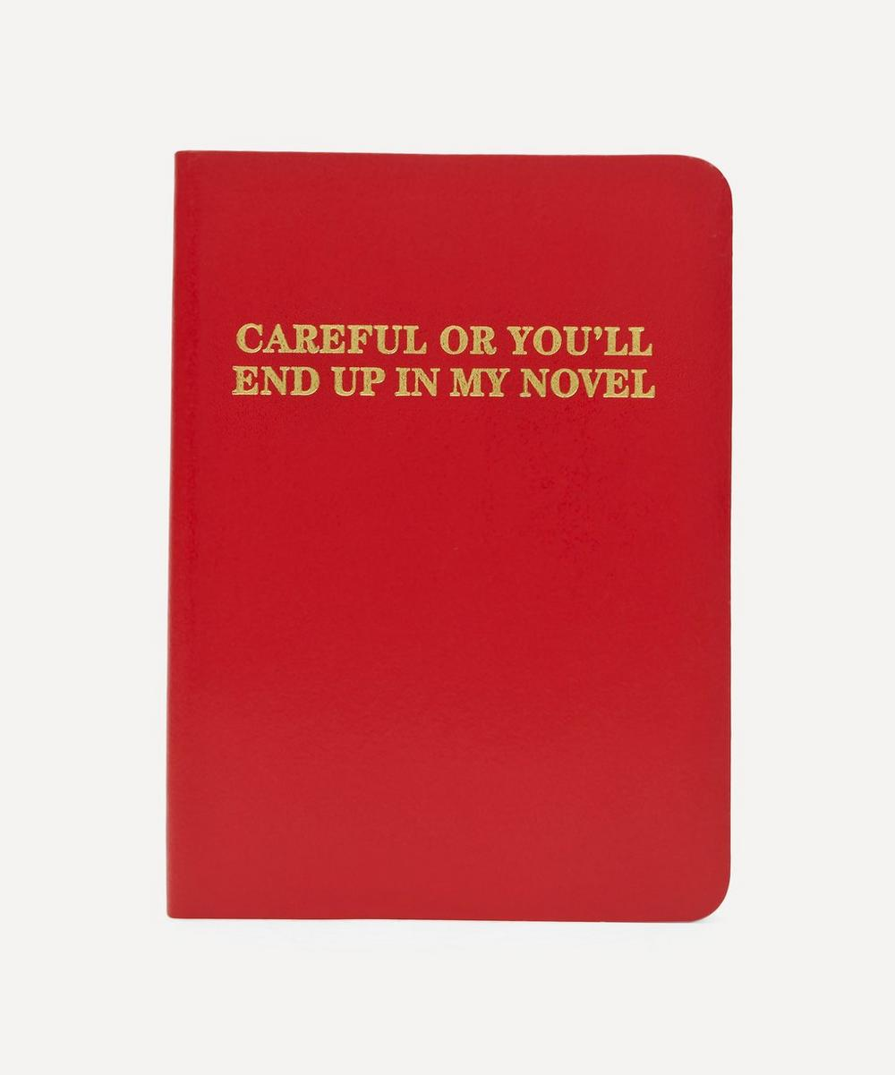Careful Or You'll End Up In My Novel A5 Notebook