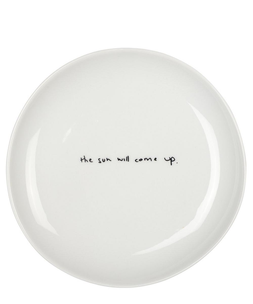 The Sun Will Come Up Print Dessert Plate