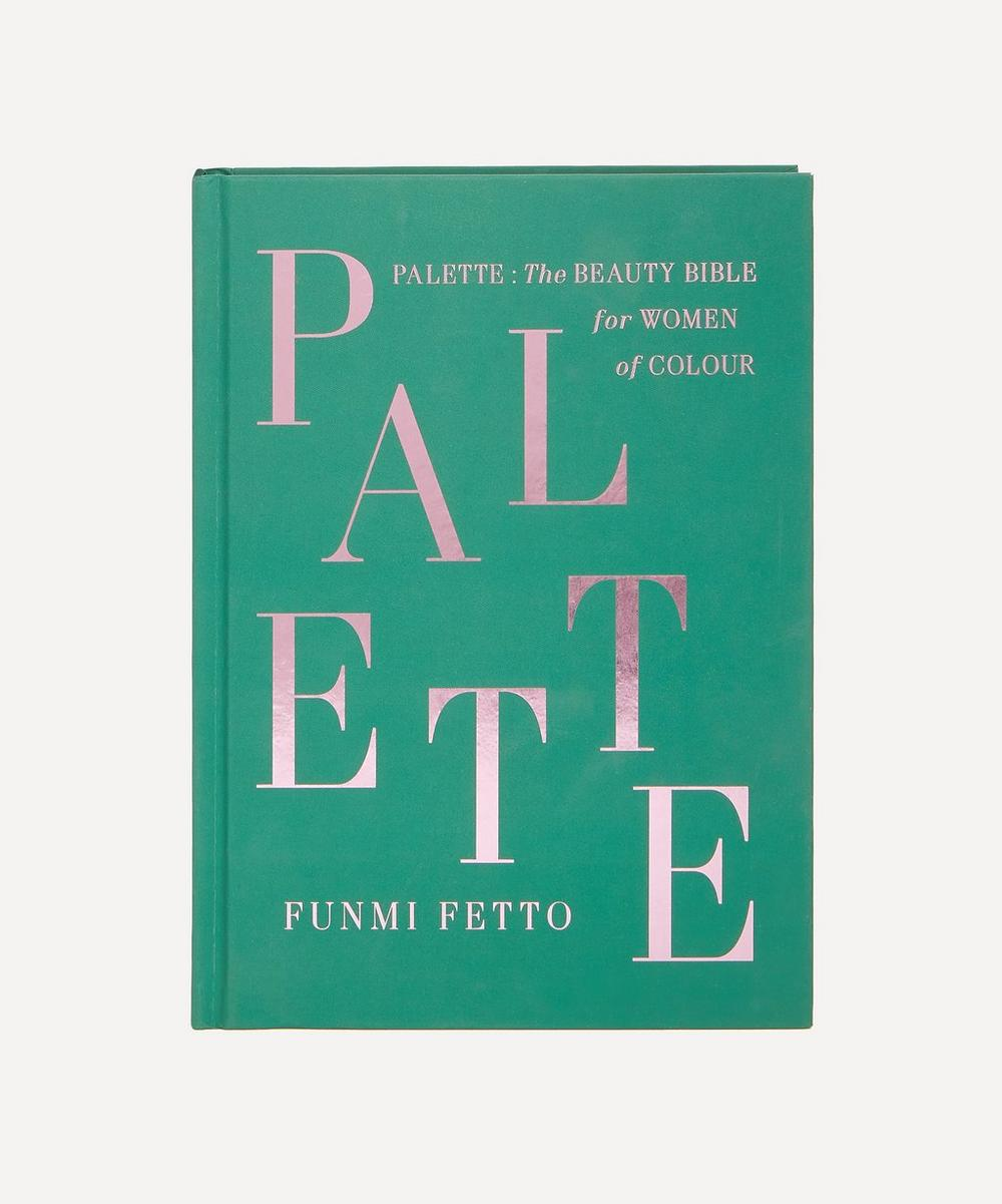 Funmi Fetto - Palette: The Beauty Bible for Women of Colour