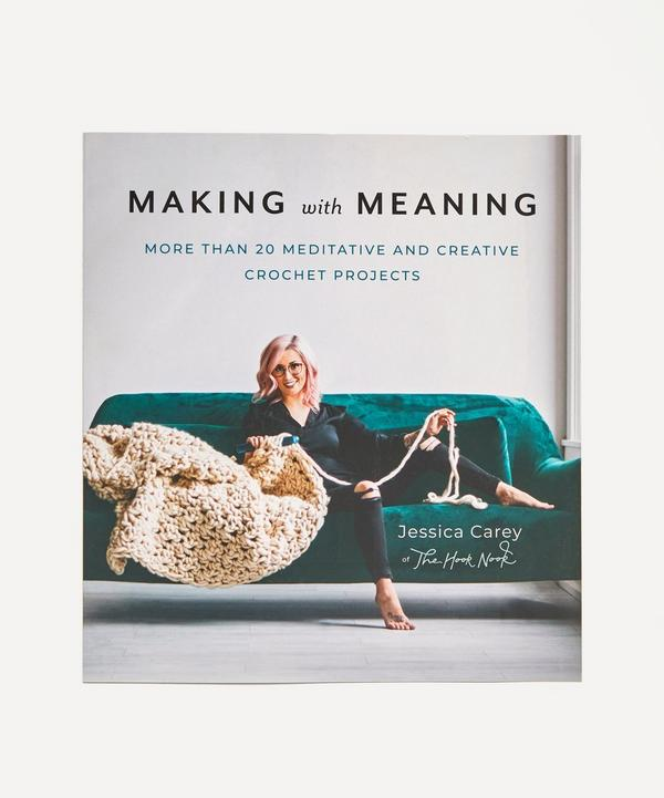 Abrams and Chronicle Books - Making with Meaning: More Than 20 Meditative and Creative Crochet Projects