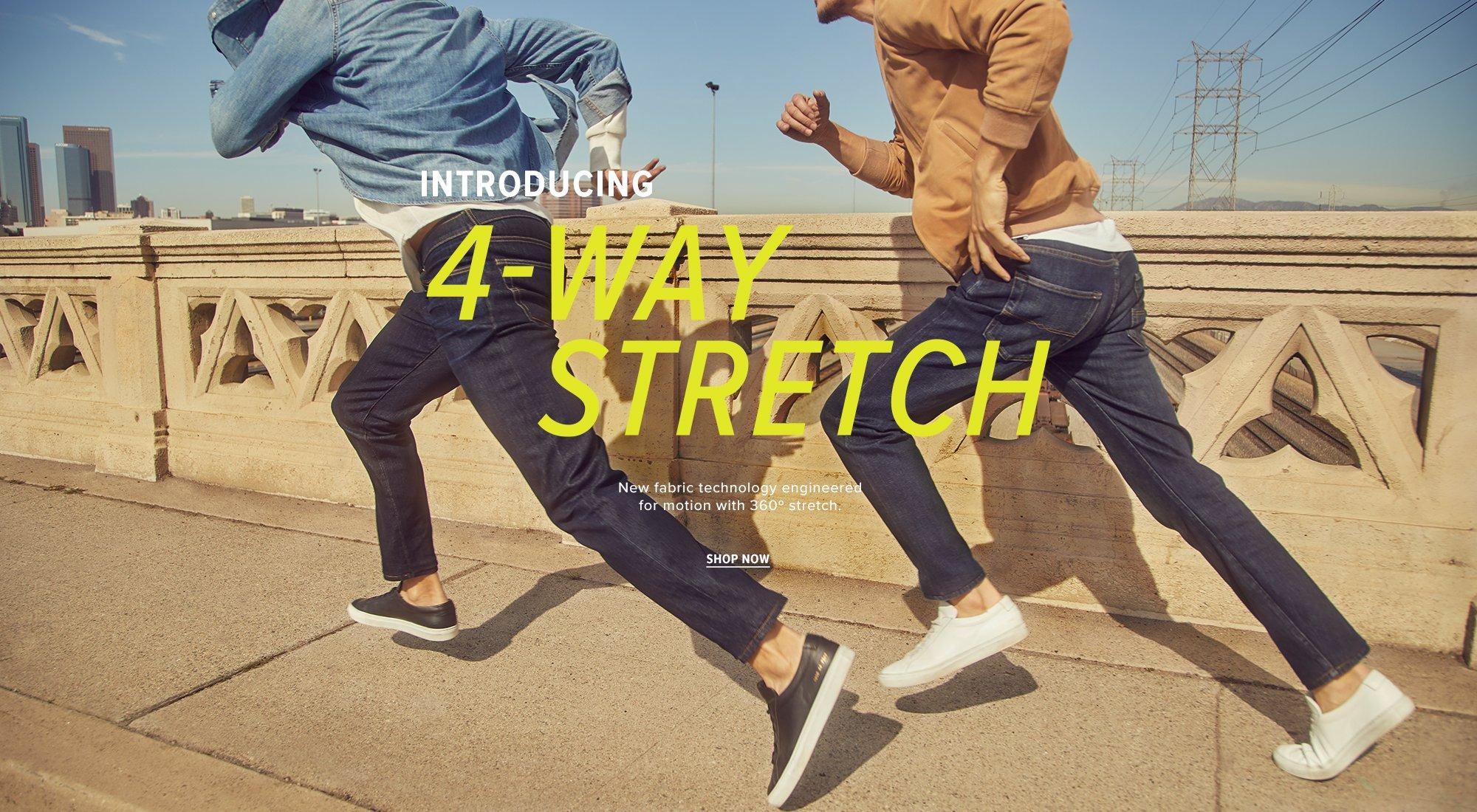 4-Way Stretch: Introducing new fabric technology engineered for motion with 360º stretch.