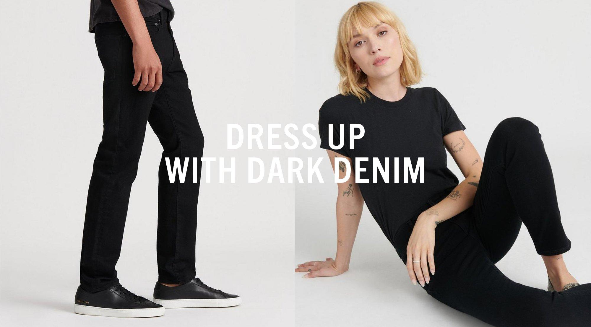 Dress up with dark denim