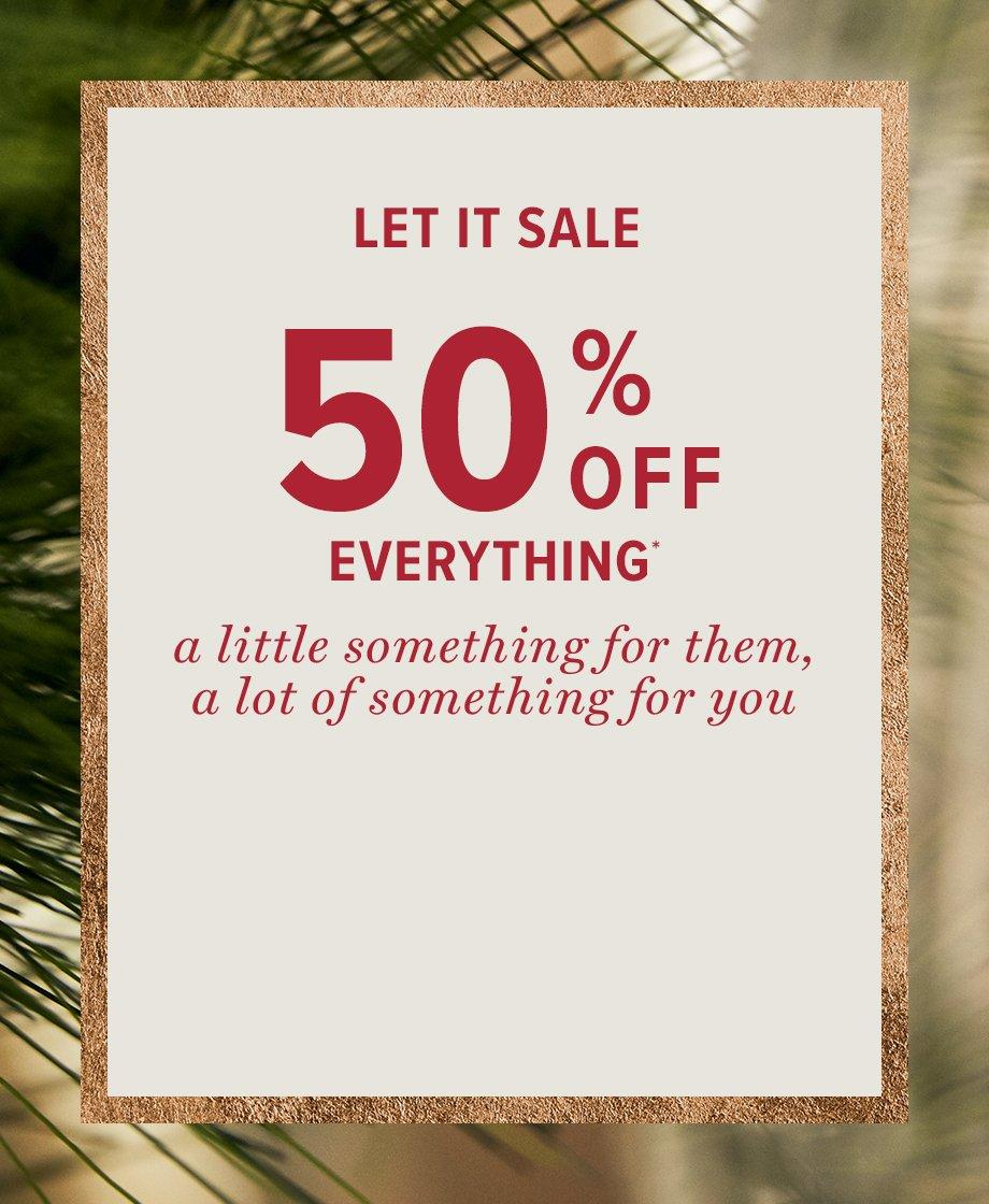 let it sale 50% off a little something for them, a little something for you
