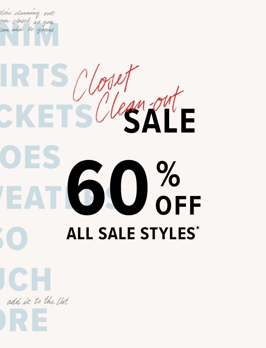closet cleanout sale   exta 60% off all sale styles*