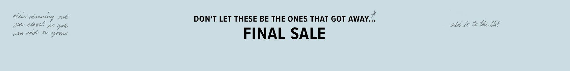don't let these be the ones that got away...final sale