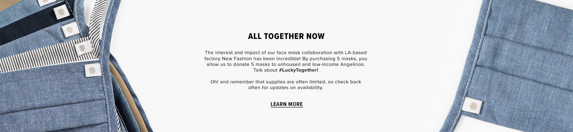 Give 5 + Give 5 For $25: Every 5-pack of face masks sold, we'll dontate 5 to our unhouse neighbors and low-income Angelenos