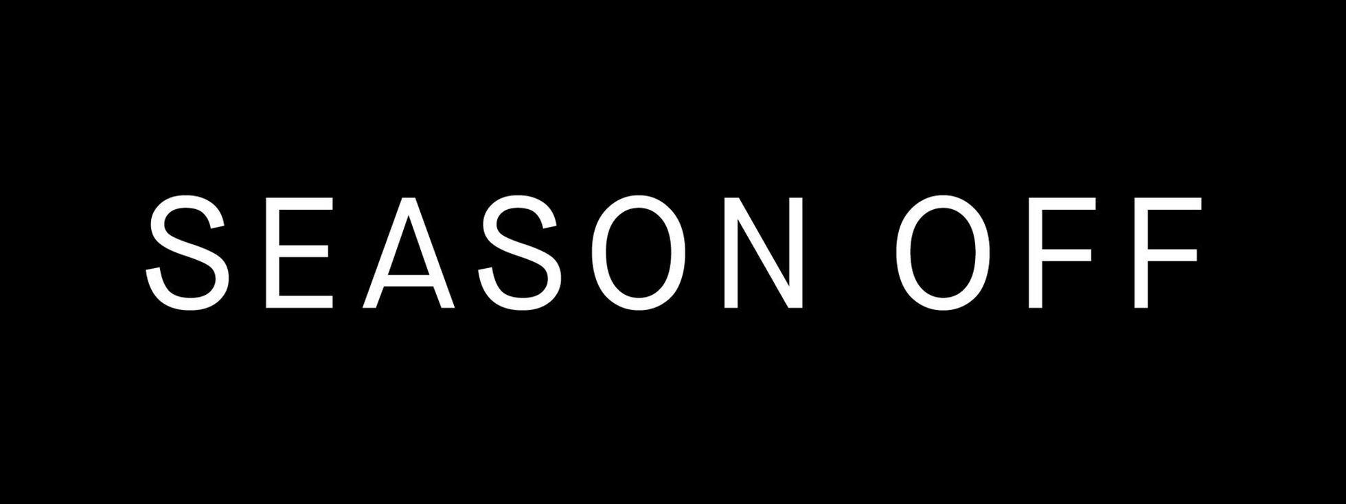 SS19 Season Off