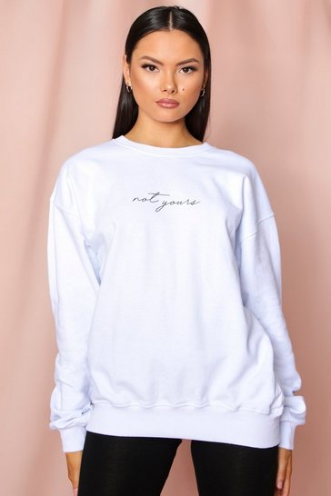 White Not Yours Slogan Oversized Sweatshirt