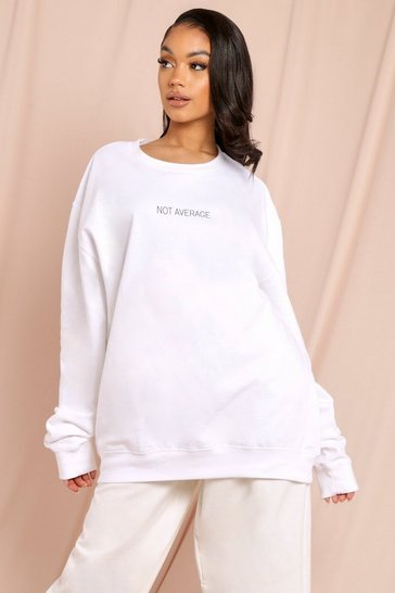 White Not Average Slogan Oversized Sweatshirt