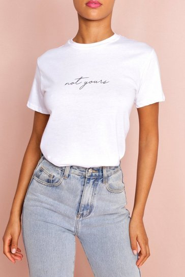 White Not Yours Slogan Oversized Tee