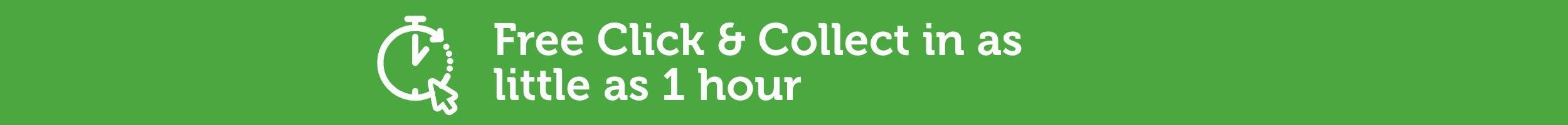 Click & Collect - 1 hour