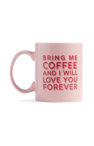 Rosafarbene Tasse mit Slogan