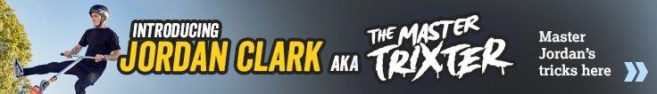 Jordan Clark - Master Trixter | Master Jordan's Tricks Here »