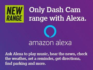 Only Dash Cam range with Alexa