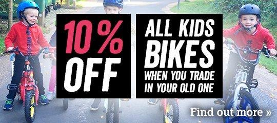 10 percent off all kids bikes when you trade in