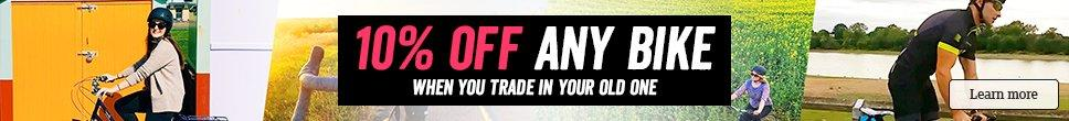 10% OFF ANY BIKE WHEN YOU TRADE IN YOUR OLD ONE