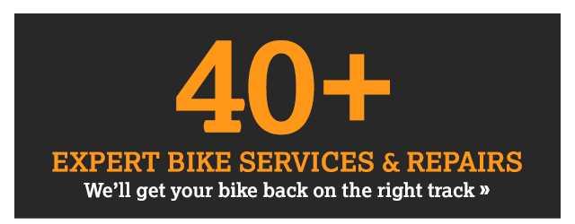 40+ expert bike services & repairs