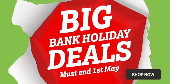 Big Bank Holiday Deals
