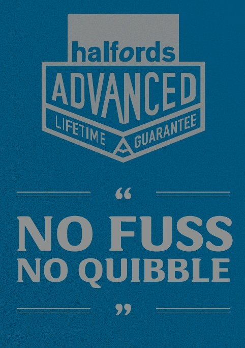 Halfords Advanced Lifetime Guarantee No Fuss No Quibble