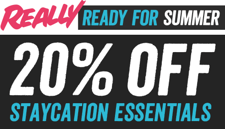 Really Ready For Summer - 20% off Staycation Essentials